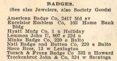 Badge manufacturers in Baltimore, from the 1909-1910 Baltimore Business Directory (R.L. Polk).  Gift of Peppy Zulver. JMM 1990.168.2