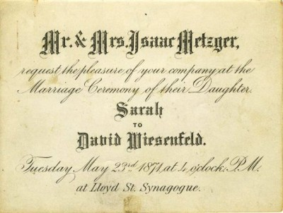 Invitation to the marriage of Sarah Metzger and David Wiesenfeld, 1871, at the Lloyd Street Synagogue.  Gift of Joseph Wiesenfeld. JMM 1985.121.006