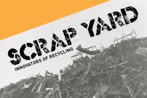 """A black and white image of a scrap yard, which has a big pile of junk. On the the picture are the words """"Scrap Yard: Innovators of Recycling"""" in black and an orange accent stripe at the top of the image."""