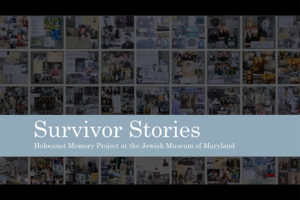 """Background image of tiled photographs. In the foreground, the words """"Survivor Stories: Holocaust Memory Project at the Jewish Museum of Maryland."""""""