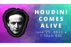 """The background is a rectangle graphic design of gradient triangles in the colors purple, blue, and green. On the left is a black and white photo of Harry Houdini's face. On the right are the words """"Houdini Comes Alive: June 25th, 2020, 7:30pm EST"""" in white."""