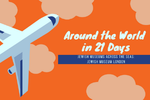 """An illustration of a plane flying through the sky. The sky is orange with lighter orange clouds and the plane flies from the right side up towards the middle. The words """"Around the World in 21 Days"""" is in white on the orange background in the middle. The words """"Jewish Museums Across the Seas: Jewish Museum London"""" are in white on a blue stripe."""