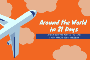 """An illustration of a plane flying through the sky. The sky is orange with lighter orange clouds and the plane flies from the right side up towards the middle. The words """"Around the World in 21 Days"""" is in white on the orange background in the middle. The words """"Jewish Museums Across the Seas: South African Jewish Museum"""" are in white on a blue stripe."""