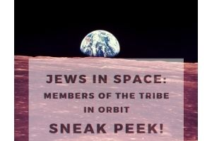 """A photo of the Earth from the moon, with the Earth looking far away in a dark background. The words """"Jews in Space: Members of the Tribe in Orbit, Sneak Peek!"""" are outline with a semi-transparent white block."""