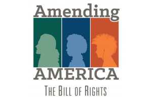 """Three graphic images of silhouetted faces in profile, contained in a rectangle. The rectangles are different colors each, green, blue, and orange. The words """"Amending America: The Bill of Rights"""" in grey are above and below the rectangles."""