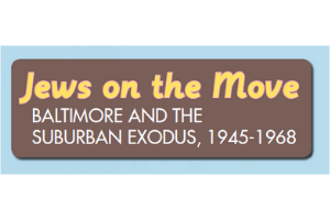 """A blue rectangle with a brown rectangle on top, with shading. The words """"Jews on the Move"""" are written in yellow. The words """"Baltimore and the Suburban Exodus, 1945-1968"""" are written in white."""