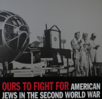 """A black and white image of American soldiers conducting prayer services. They stand in front of a small ark with a Jewish star on it and a WWII airplane. The words """"Ours to Fight For"""" in red are at the bottom. The words """"American Jews in the Second World War"""" in white, are next to it."""