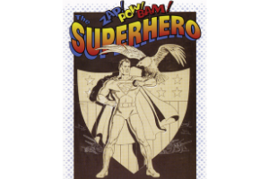 """A black and white illustration of Superman, standing in front of a shield with stars and stripes and an eagle landing on his arm. The words """"Zap! Pow! Bam! Superhero"""" are written in graphic colors, including blue, yellow, and red, above the illustration."""
