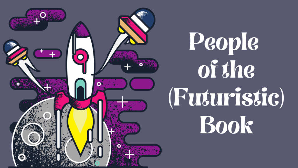 Cartoon style graphic of a rocketship blasting off in front of a grey moon. Two smaller, alien-looking ufo ships are also flying away. Text reads People of the (Futuristic) Book.