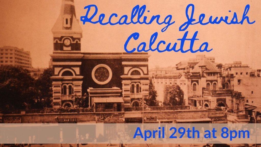 Recalling Jewish Calcutta April 29th at 8pm. Historic photo of Magen David Synagogue in India.