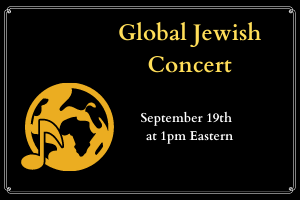 graphic image. In the lower left, there is an image of a globe with a musical note to the side. Yellow text reads global Jewish concert. White text below reads September 19th at 1pm Eastern.